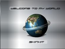 Welcome to my world...