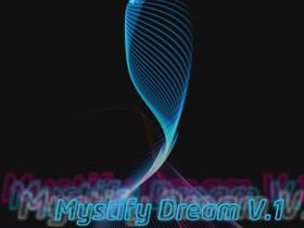Mystify Dream V1