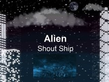Alien Shout Ship Arrival
